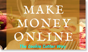 Make Money Online the Cookie Cutter Way