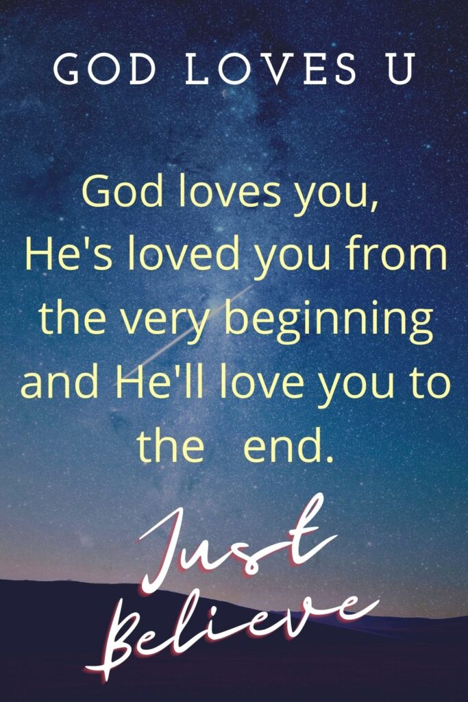 God loves you just believe